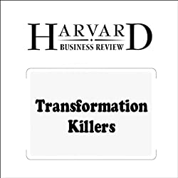 Transformation Killers (Harvard Business Review)