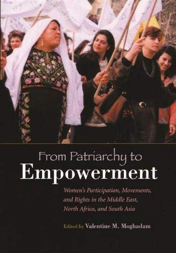 From Patriarchy to Empowerment: Women's Participation, Movements, and Rights in the Middle East, North Africa, and South