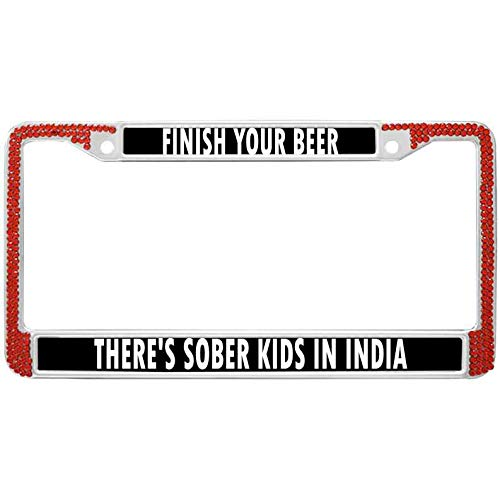 (Xinnowping Premium Car Licenses Plate Cover,Finish Your Beer There's Sober Kids in India License Plate Frame Red Bling Glitter License Plate Frame with 2 Holes Holders)