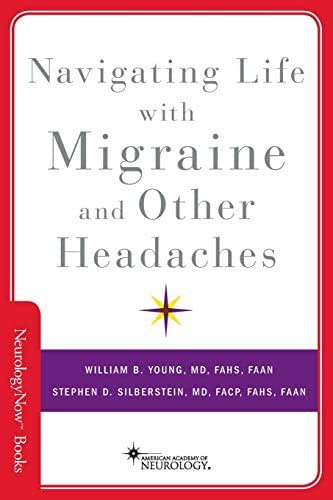 Navigating Life with Migraine and Other Headaches (Brain and Life Books)