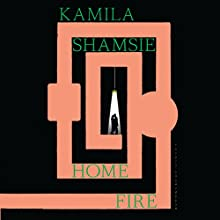 Home Fire Audiobook by Kamila Shamsie Narrated by Tania Rodrigues