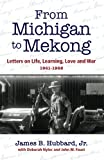 From Michigan to Mekong: Letters on