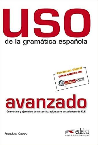 USO De LA Gramatica Espanola: Nivel Avanzado - New Edition 2011 ...