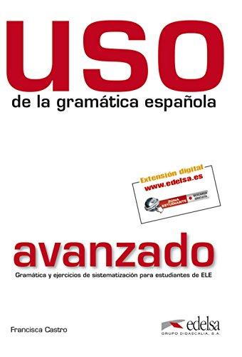 Uso de La Gramatica Espanola. Avanzado - Libro