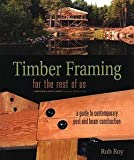 img - for Rob Roy: Timber Framing for the Rest of Us : A Guide to Contemporary Post and Beam Construction (Paperback); 2004 Edition book / textbook / text book