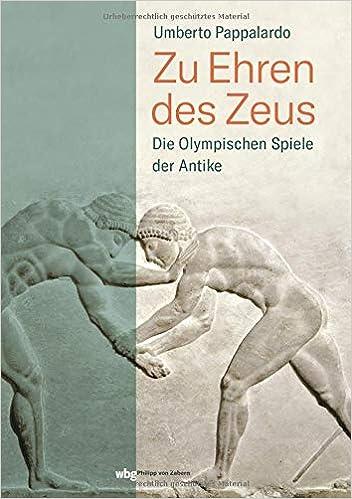 Zu Ehren Des Zeus Die Olympischen Spiele Der Antike Pappalardo Umberto 9783805352284 Amazon Com Books
