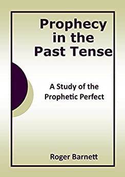Prophecy in the Past Tense by [Barnett, Roger]