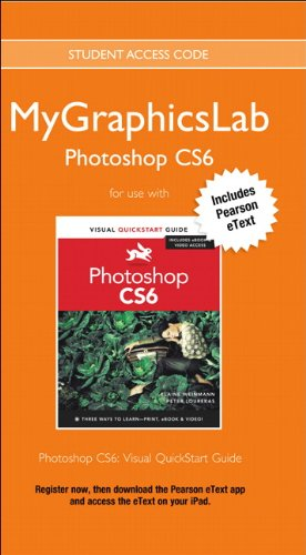 MyLab Graphics Photoshop Course with Photoshop CS6: Visual QuickStart Guide