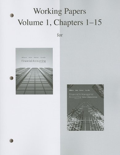 Working Papers, Volume 1, Chapters 1-15 to accompany Financial & Managerial Accounting