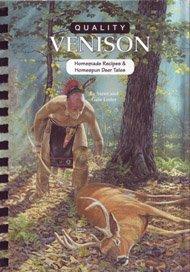 Quality Venison: Homemade Recipes & Homespun Deer Tales ()