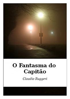 O Fantasma do Capitão por [Ruggeri, Claudio]