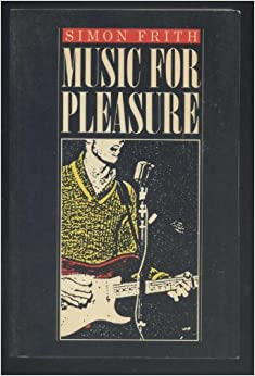 music for pleasure essays in the sociology of pop Simon frith music for pleasure: essays in the sociology of pop new york: routledge, 1988 simon frith (ed) facing the music new york: pantheon books, 1988 simon frith and andrew goodwin, (eds) on record: rock, pop and the written word new york: pantheon books, 1990 peter wicke rock music: culture, aesthetics and sociology.