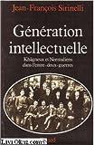 img - for Ge ne ration intellectuelle: Kha gneux et normaliens dans l'entre-deux-guerres (French Edition) book / textbook / text book