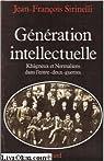 Génération intellectuelle. Khâgneux et normaliens dans l'entre-deux guerres par Sirinelli