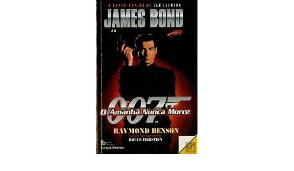 007 O Amanha Nunca Morre Portuguese Edition Raymond Benson