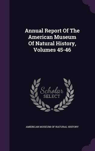 Annual Report of the American Museum of Natural History, Volumes 45-46 pdf