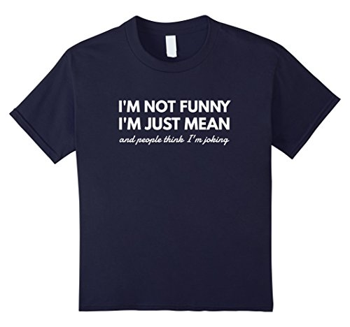Cute Halloween Sayings For Your Boyfriend (unisex-child I'm not funny I'm just mean awesome sassy funny gift t-shirt 12 Navy)