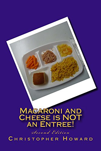 Macaroni and Cheese is NOT an Entree!: Second Edition - Entree Macaroni