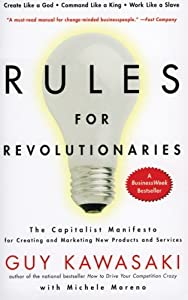 Rules For Revolutionaries: The Capitalist Manifesto for Creating and Marketing Products and Services by HarperBusiness
