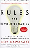 """Rules For Revolutionaries The Capitalist Manifesto for Creating and Marketing New Products and Services"" av Guy Kawasaki"