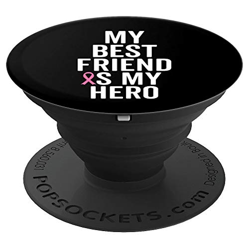 My Best Friend Is My Hero Breast Cancer Warrior Cell Gift - PopSockets Grip and Stand for Phones and Tablets