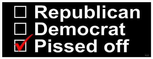 Republican - Democrat or just P.O'd - Anti Obama - Political Bumper Sticker