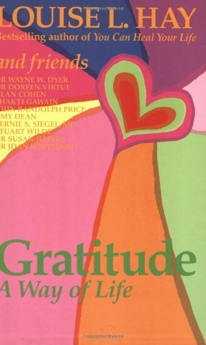 Download By Louise Hay - Gratitude: A Way Of Life (7/28/04) PDF