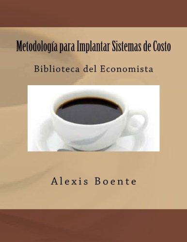 Metodologia Para Implantar Sistemas de Costo: Biblioteca del ...