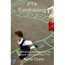 PTA Fundraising: A book of fundraising ideas and tips for anyone involved in their PTA