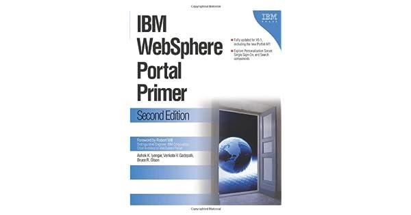 IBM WebSphere Portal Primer: Second Edition: Ashok Iyengar