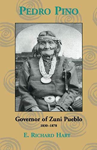 Pedro Pino: Governor of Zuni Pueblo, 1830-1878 ()