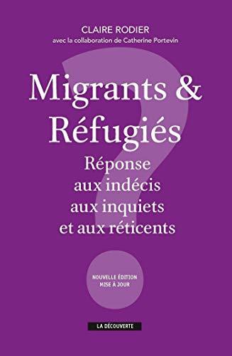 Migrants & réfugiés : réponse aux indécis, aux inquiets et aux réticents (CAHIERS LIBRES) (French Edition)