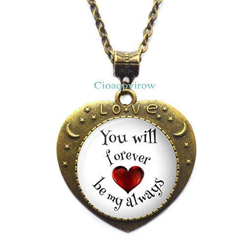 Cioaqpyirow You Will Forever by My Always Necklace Romantic Gift Idea Wife Friend Fiance Love Quote Jewelry Anniversary Birthday Inspired Pendant,HO0E88