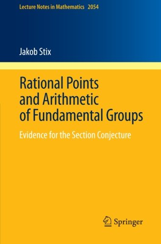 Rational Points and Arithmetic of Fundamental Groups: Evidence for the Section Conjecture (Lecture Notes in Mathematics)