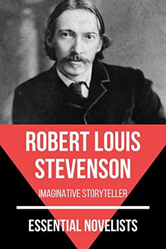 Essential Novelists - Robert Louis Stevenson: imaginative storyteller (Dr Jekyll And Mr Hyde Signet Classics)