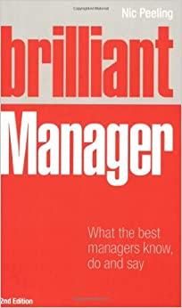 Book Brilliant Manager: What the Best Managers Know, Do & Say by Peeling Nic (2008-11-19)