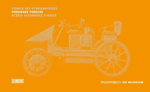 Ferdinand Porsche - Pionier des Hybridantriebs/Hybrid Automobile Pioneer