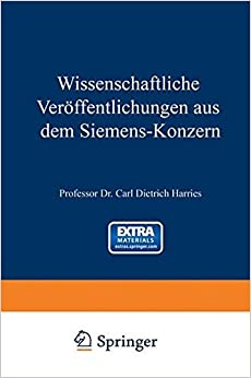 Book Wissenschaftliche Veroffentlichungen Aus Dem Siemens-Konzern: Erster Band 1920-1922 (Wissenschaftliche Veröffentlichungen aus dem Siemens-Konzern)