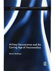 Military Neuroscience and the Coming Age of Neurowarfare