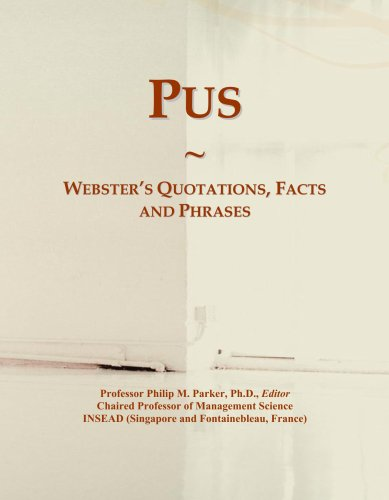 Pus: Webster's Quotations, Facts and Phrases