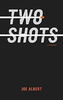Two Shots (Tony Leach Book 1) by [Albert, Joe]