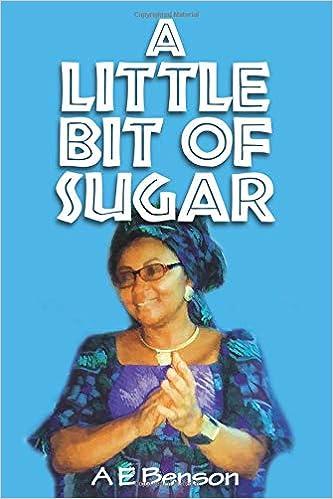 A Little Bit of Sugar: A E Benson, Alozie Benson: 9781717990044