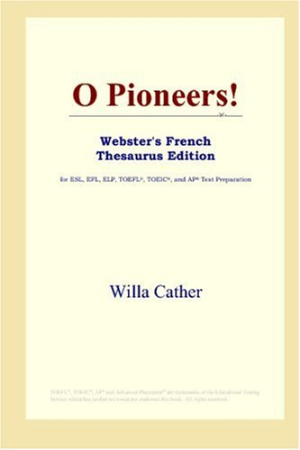 O Pioneers! (Webster's French Thesaurus Edition) (French Edition)