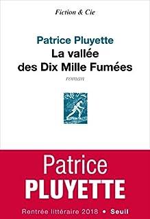 La vallée des dix mille fumées, Pluyette, Patrice