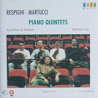 Respighi/Martucci: Piano Quintets