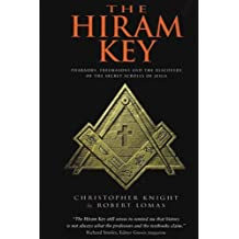 The Hiram Key: Pharaohs, Freemasons and the Discovery of the Secret Scrolls of Jesus by Christopher Knight (2001-08-01)