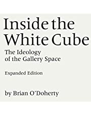 Inside the White Cube: The Ideology of the Gallery Space, Expanded Edition