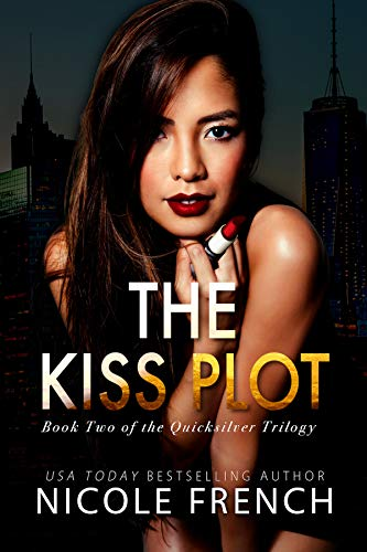 (The Kiss Plot (Quicksilver Book 2) )