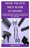 HOW TO CUT MEN HAIR AT HOME: The Ultimate Guide on