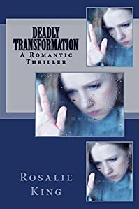 Deadly Transformation: by Rosalie King ebook deal